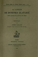 La langue de Dominko Zlatarić, poète ragusain de la fin du XVIe siècle (volume 1)