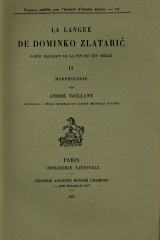 La langue de Dominko Zlatarić, poète ragusain de la fin du XVIe siècle (volume 2)