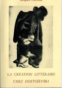 La création littéraire chez Dostoïevski