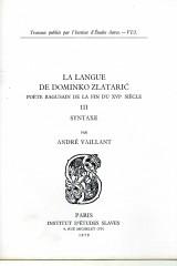 La langue de Dominko Zlatarić, poète ragusain de la fin du XVIe siècle (volume 3)