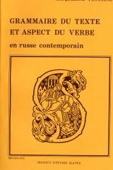 Grammaire du texte et aspect du verbe en russe contemporain