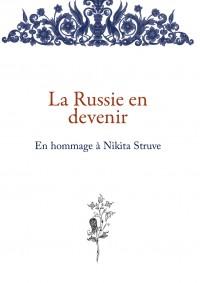 La Russie en devenir : en hommage à Nikita Struve