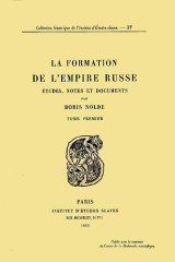 La formation de l'Empire russe, volume 1