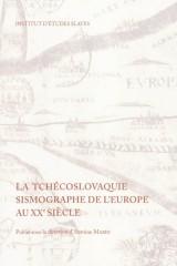 La Tchécoslovaquie – sismographe de l'Europe au XXe siècle