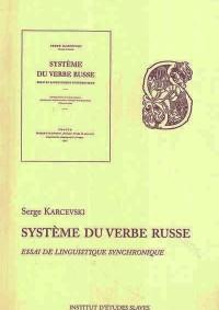 Système du verbe russe. Essai de linguistique synchronique