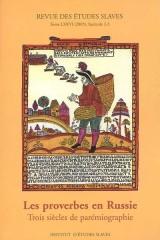 Les proverbes en Russie : trois siècles de parémiographie
