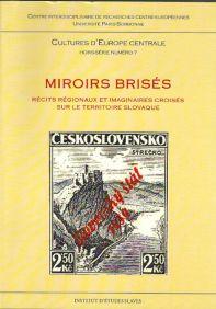 Miroirs brisés: récits régionaux et imaginaires croisés sur le territoire slovaque