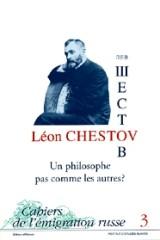 Léon Chestov, un philosophe pas comme les autres ? (indisponible)