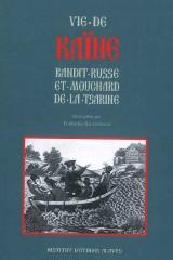 Vie de Kain, bandit russe et mouchard de la tsarine