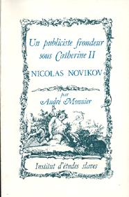 Un publiciste frondeur sous Catherine II. Nicolas Novikov