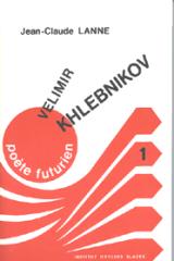 Velimir Khlebnikov, poète futurien