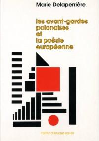 Les avant-gardes polonaises et la poésie européenne