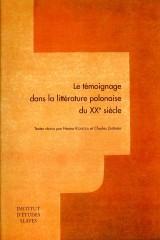 Le témoignage dans la littérature polonaise du XXe siècle