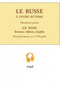 Le russe à votre rythme, cours pratique pour francophones – le nom (MP3)