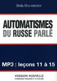 Automatismes du russe parlé – enregistrement des leçons 11 à 15 (MP3)
