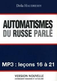 Automatismes du russe parlé – enregistrement des leçons 16 à 21 (MP3)