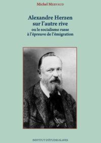 Alexandre Herzen sur l'autre rive ou le socialisme russe à l'épreuve de l'émigration
