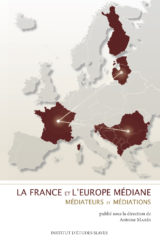 La France et l'Europe médiane. Médiateurs et médiations