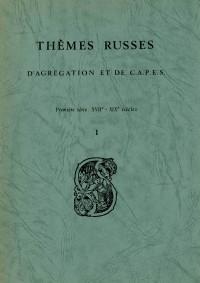 Thèmes russes d'agrégation et de CAPES. 1re série – XVIIe-XIXe siècle, 2e éd.