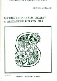 Lettres de Nicolas Ogarev à Alexandre Herzen fils