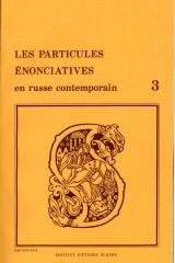 Les particules énonciatives en russe contemporain, t. 3