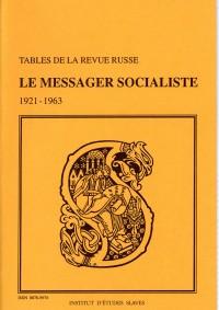Tables de la revue russe le Messager socialiste, 1921-1963 et du recueil le Messager socialiste, 1963-1964
