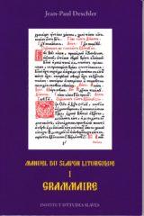 Manuel du slavon liturgique, volume I. Grammaire, 3e édition corrigée