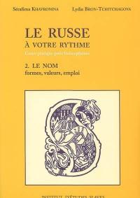 Le russe à votre rythme, cours pratique pour francophones, volume 2