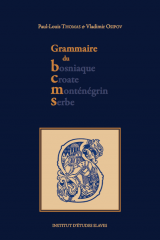 Grammaire du bosniaque-croate-monténégrin-serbe (BCMS) nouvelle édition 2017