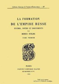 La formation de l'Empire russe, volume 1