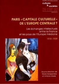 Paris – capitale culturelle de l'Europe centrale ?