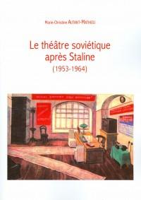 Le théâtre soviétique après Staline, 1953-1964