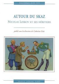 Autour du skaz Nicolas Leskov et ses héritiers