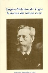 Eugène-Melchior de Vogüé, le héraut du roman russe