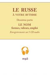 Le russe à votre rythme, cours pratique pour francophones – LE NOM, partie audio MP3