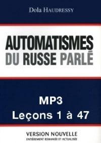 Automatismes du russe parlé – enregistrement de toutes les leçons – 1 à 47 (MP3)