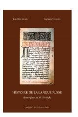 Histoire de la langue russe, des origines au XVIIIe s.