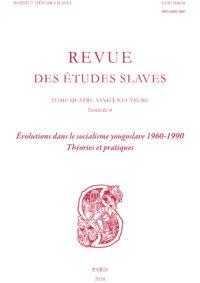 Évolutions dans le socialisme yougoslave 1960-1990. Théories et pratiques