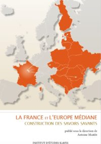 La France et l'Europe médiane : construction des savoirs savants