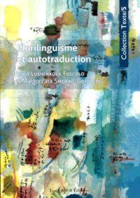 Plurilinguisme et autotraduction. Langue perdue, langue «sauvée».