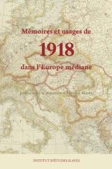 Mémoires et usages de 1918 dans l'Europe médiane