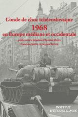 L'onde de choc tchécoslovaque. 1968 en Europe médiane et occidentale